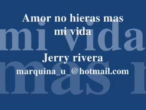 amor no hieras mas mi vida jerry rivera
