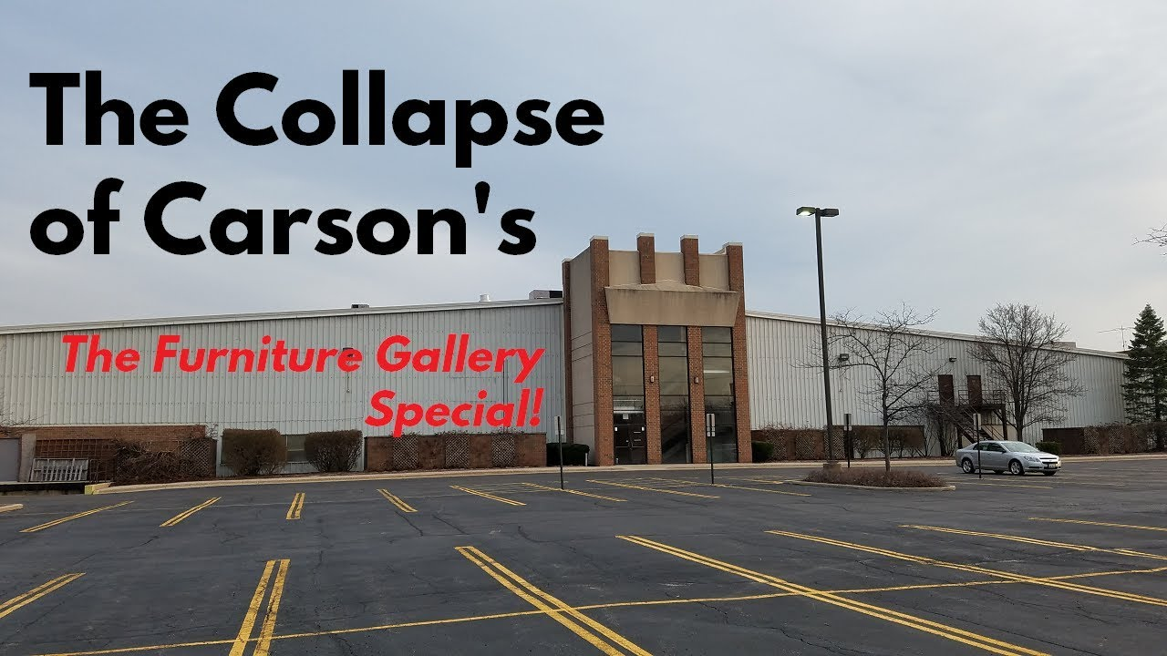 The Collapse Of Carson S The Furniture Gallery Special Schaumburg Il And Lombard Il