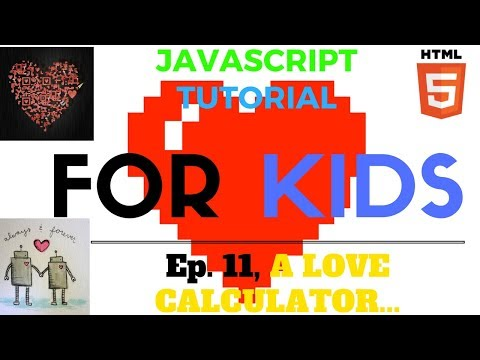 CREATING A LOVE CALCULATOR... - Ep. 11 - JavaScript Tutorial for Kids