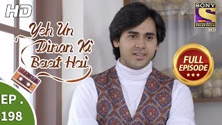 Yeh Un Dinon Ki Baat Hai - Ep 198 - Full Episode - 6th June, 2018
