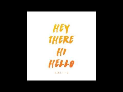Anttix - Hey There Hi Hello (Audio)
