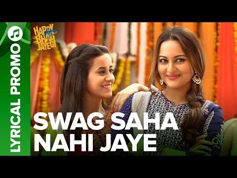 Swag Saha Nahi Jaye   Lyrical Promo 02   Happy Phirr Bhag Jayegi   Sonakshi Sinha