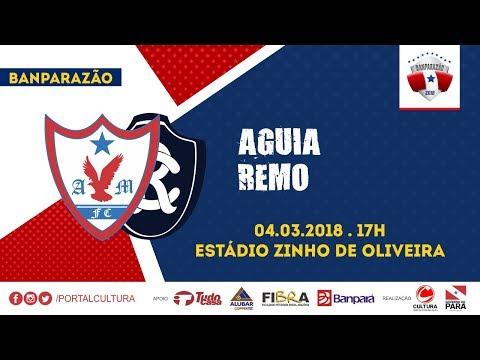 BANPARAZÃO 2018 - ÁGUIA 0 X 1 REMO - 04/03/2018