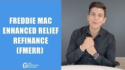 Freddie Mac Enhanced Relief Refinance (FMERR) Program Rates, Guidelines & Benefits