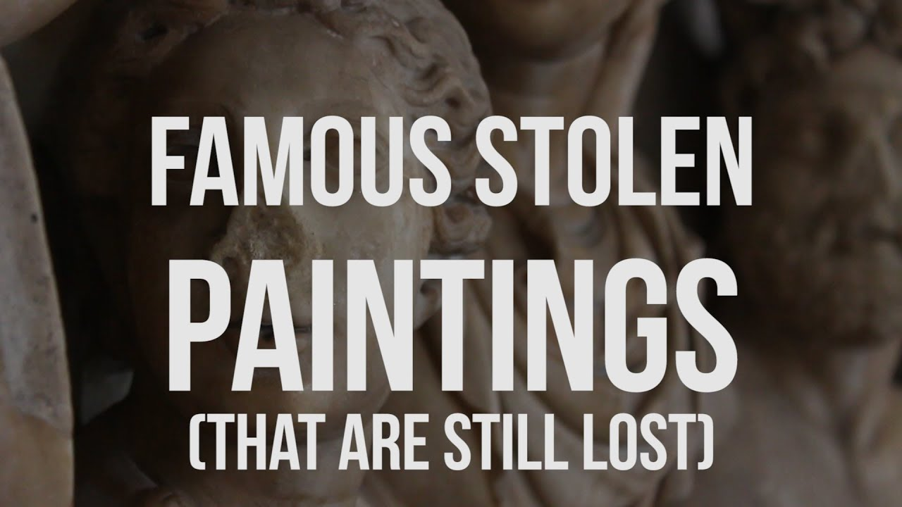 Famous Stolen Paintings Motherloaded Youtube