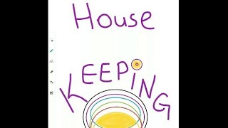 Part 1  House Keeping Series