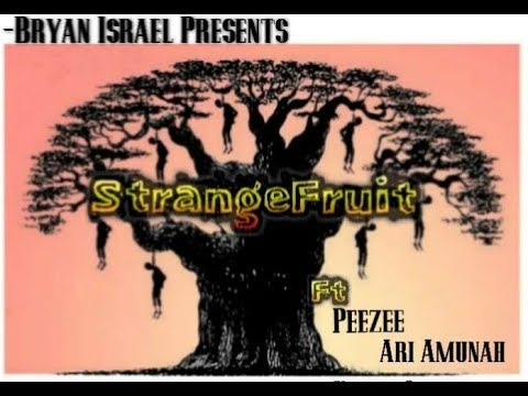 Strange Fruit - Bryan Israel ft. Peezee & Ari Amunah