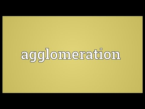 Agglomeration Meaning
