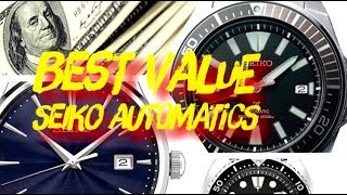 TOP 5 VALUE SEIKO AUTOMATIC WATCHES UNDER $500