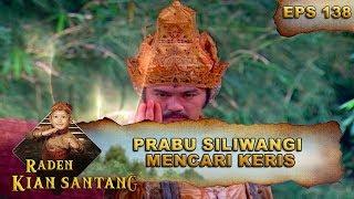 Download Prabu Siliwangi Mencari Keris Saktinya – Raden Kian Santang Eps 138 Part 1