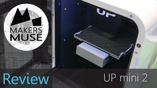 UP mini 2 3D Printer Review