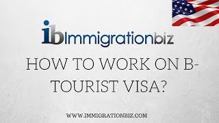 b1 b2 visa how to work on tourist visa in the usa