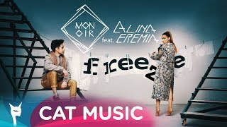 Monoir feat. Alina Eremia - Freeze (Official Video)