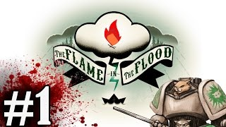 The Flame in the Flood Gameplay / Let