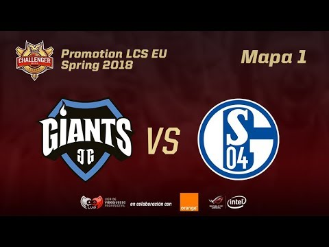 GIANTS VS SCHALKE 04 - Mapa 1 - PROMOTION LCS EU - #GiantsLCSeQueda - CS/LCS EU