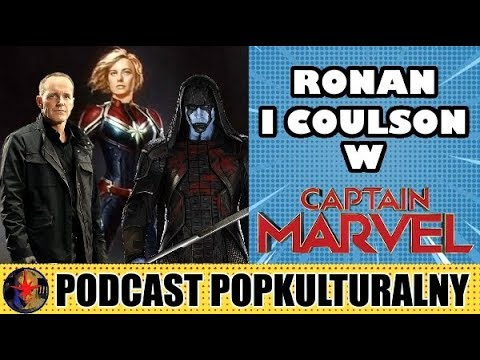 Agent Coulson i Ronan Oskarżyciel w Captain Marvel - Podcast Popkulturalny