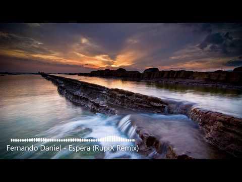 Fernando Daniel - Espera (RupiX Remix)