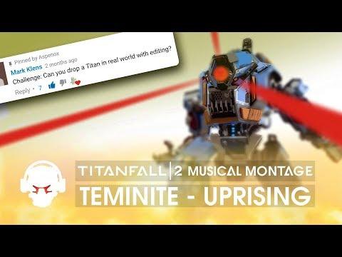 Titanfall 2 | Teminite - Uprising | Musical Montage