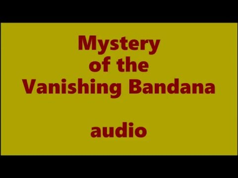 Mystery of the Vanishing Bandana audio