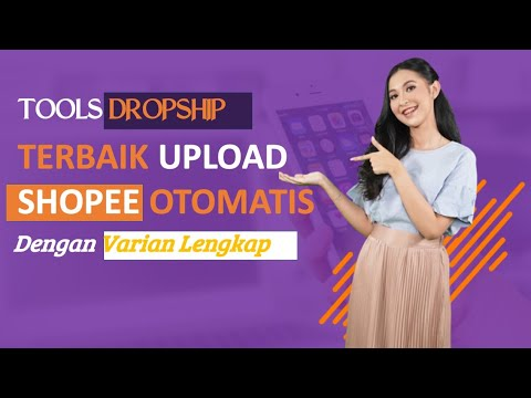 tools-dropship-terbaik-cara-upload-ke-shopee-manual-otomatis-full-varian