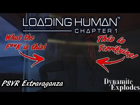 Seriously, What is this? - Loading Human Chapter 1 - PSVR Extravaganza |