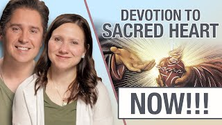 Why We Need Devotion to the Sacred Heart of Jesus Now (Catholic)