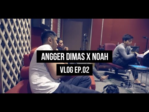 Angger Dimas Vlog   Ep.02 ANGGER DIMAS X NOAH ?