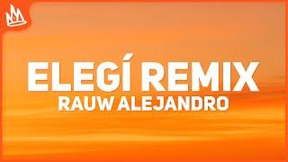 Rauw Alejandro - Elegí Remix (Letra)