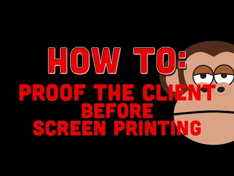 How to Proof the Client before Screen Printing
