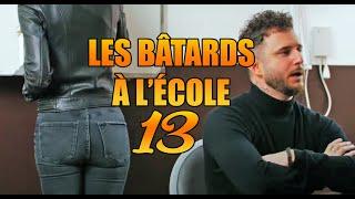 LES BATARDS À L'ÉCOLE 13