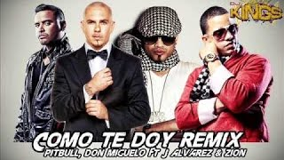 Como yo le Doy Remix - Don Miguelo ft Pitbull, J alvarez y Zion