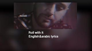 Massari & Mohammed Assaf - Roll with it LYRICS ENGLISH AND ARABIC (subtitles) محمد و مساري كلمات
