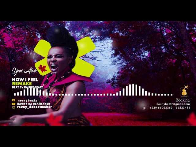 Remake How I Feel of Yemi Alade by RAUNY BEATZ