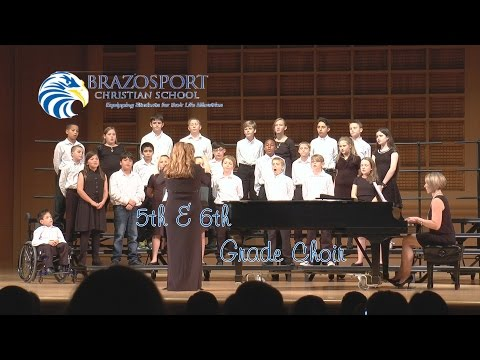 Brazosport Christian School 5th and 6th Grade Choir