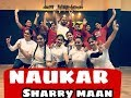 Naukar #sharry maan Video Song ...Dance cover by step up dance studio