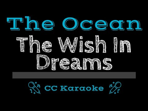The Ocean   The Wish In Dreams CC Karaoke Instrumental