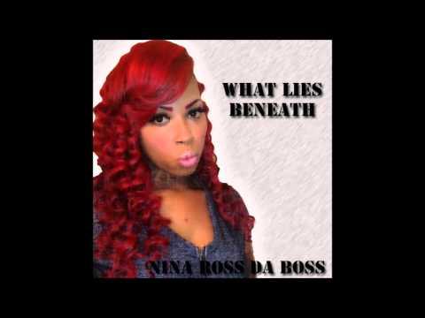 Nina RoSS Da BoSS - What Lies Beneath