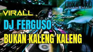 DJ FERGUSO BUKAN KALENG KALENG 2019