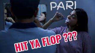 ANUSHKA SHARMA'S PARI IS A HIT OR A FLOP ???