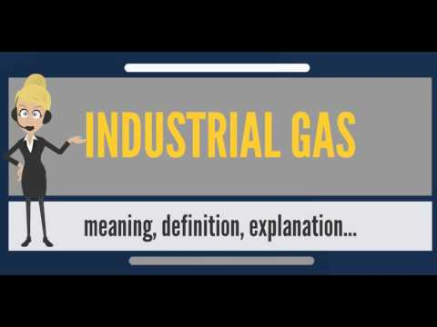 What is INDUSTRIAL GAS? What does INDUSTRIAL GAS mean? INDUSTRIAL GAS meaning & explanation