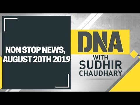 DNA: Non Stop News, August 20th, 2019
