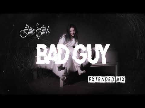 Billie Eilish - Bad Guy (Soulnasty's Extended Mix / Long Version)