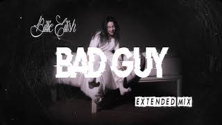 Billie Eilish - Bad Guy (Extended Mix Long Version)