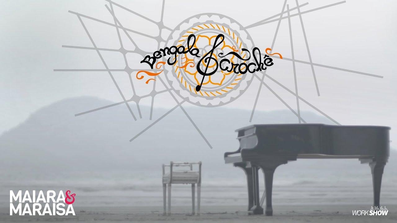 Música Bengala e Crochê – Maiara e Maraisa (2017)
