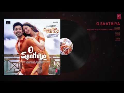 O Saathiya  Full Audio Song   Sweetiee Weds NRI   Himansh Kohli, Zoya Afroz   Armaan Malik, Arko360p