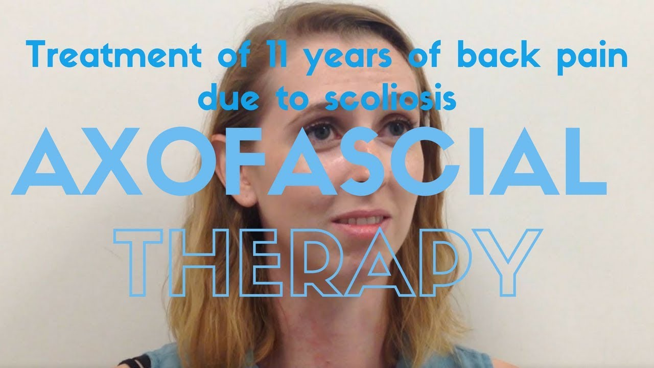 Treatment of 11 years of back pain due to scoliosis with axofascial therapy