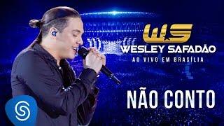 Baixar Wesley Safadão - Não Conto [DVD Ao Vivo em Brasília]