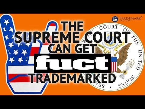 The Supreme Court Can Get FUCT Trademarked  | Trademark Factory Screw-Ups - Ep. 092