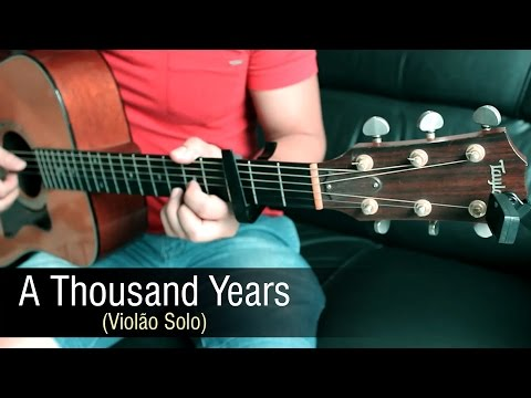 A Thousand Years - Christina Perri Violão Solo Fingerstyle Guitar - Rafael Alves
