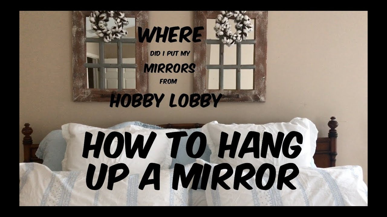 Hobby Lobby Farmhouse Mirrors Where I Hung Then And How To Hang Them